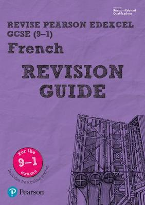 Revise Edexcel GCSE (9-1) French Revision Guide includes online edition by Stuart Glover