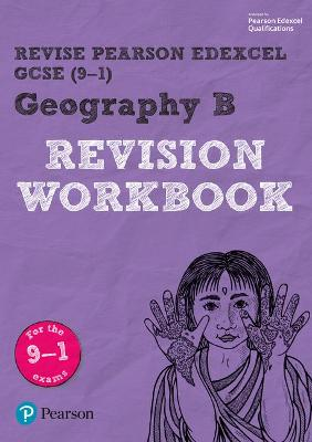 Revise Edexcel GCSE (9-1) Geography B Revision Workbook by Andrea Wood