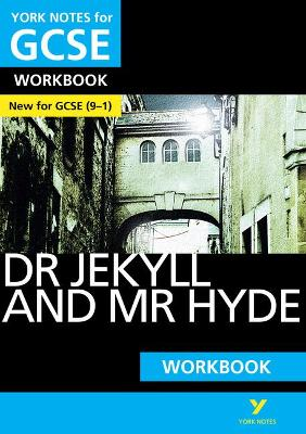 The Strange Case of Dr Jekyll and Mr Hyde: York Notes for GCSE (9-1) Workbook by Anne Rooney
