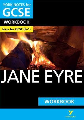 Jane Eyre: York Notes for GCSE (9-1) Workbook by Caroline Woolfe