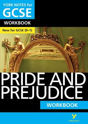 Pride and Prejudice: York Notes for GCSE (9-1) Workbook by Julia Jones