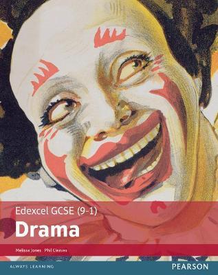 Edexcel GCSE (9-1) Drama Student Book by Melissa Jones, Phil Cleaves