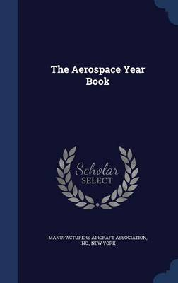 The Aerospace Year Book by Inc Manufacturers Aircraft Association
