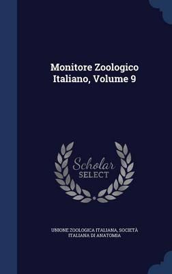 Monitore Zoologico Italiano; Volume 9 by Unione Zoologica Italiana, Societa Italiana Di Anatomia