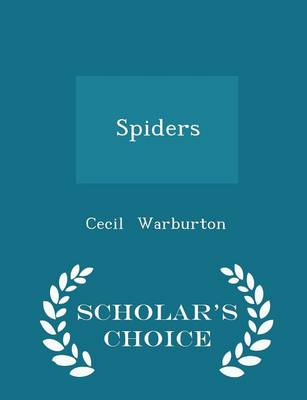 Spiders - Scholar's Choice Edition by Cecil Warburton