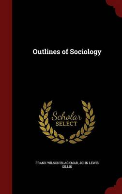 Outlines of Sociology by Frank Wilson Blackmar, John Lewis Gillin