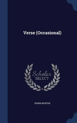 Verse (Occasional) by Edwin Morton