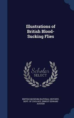 Illustrations of British Blood-Sucking Flies by Ernest Edward Austen, British Museum (Natural History) Dept