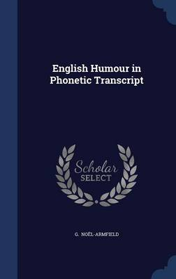 English Humour in Phonetic Transcript by G Noel-Armfield