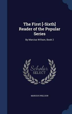 The First [-Sixth] Reader of the Popular Series By Marcius Willson, Book 2 by Marcius Willson