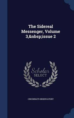 The Sidereal Messenger, Volume 3, Issue 2 by Cincinnati Observatory