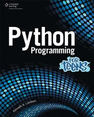 Python Programming for Teens by Kenneth Lambert