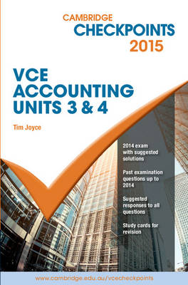 Cambridge Checkpoints VCE Accounting Units 3&4 2015 and Quiz Me More by Tim Joyce