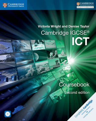 Cambridge IGCSE (R) ICT Coursebook with CD-ROM by Victoria Wright, Denise Taylor