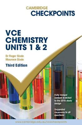 Cambridge Checkpoints VCE Chemistry Units 1 and 2 by Roger Slade, Maureen Slade