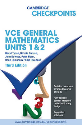 Cambridge Checkpoints VCE General Mathematics Units 1 and 2 by David Tynan, Natalie Caruso, John Dowsey, Peter Flynn