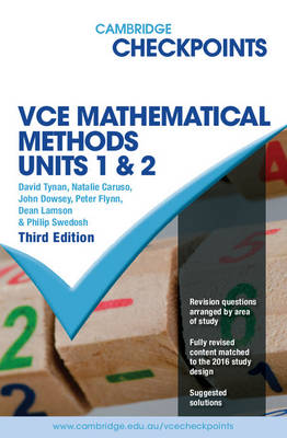 Cambridge Checkpoints VCE Mathematical Methods Units 1 and 2 by David Tynan, Natalie Caruso, John Dowsey, Peter Flynn