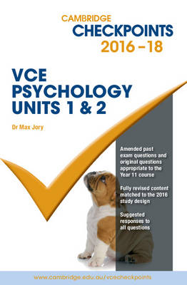 Cambridge Checkpoints VCE Psychology Units 1 and 2 by Max Jory, Greg Sargent
