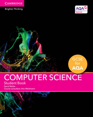 GCSE Computer Science for AQA Student Book by David Waller