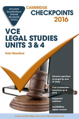 Cambridge Checkpoints VCE Legal Studies Units 3 and 4 2016 and Quiz Me More by Peter Mountford