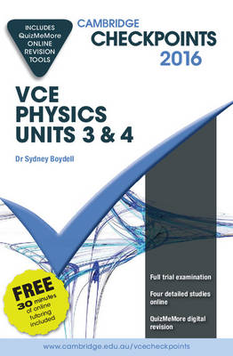 Cambridge Checkpoints VCE Physics Units 3 and 4 2016 and Quiz Me More by Sydney Boydell