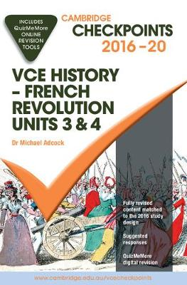 Cambridge Checkpoints VCE History - French Revolution 2016-18 and Quiz Me More by Michael Adcock