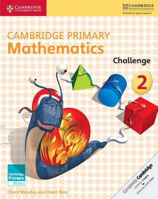 Cambridge Primary Mathematics Challenge 2 by Cherri Moseley, Janet Rees