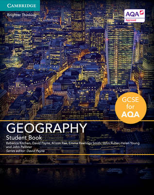 GCSE Geography for AQA Student Book by Rebecca Kitchen, David Payne, Alison Rae, Emma Rawlings Smith