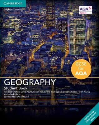 GCSE Geography for AQA Student Book with Cambridge Elevate Enhanced Edition (2 Years) by Rebecca Kitchen, David Payne, Alison Rae, Emma Rawlings Smith