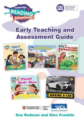 Cambridge Reading Adventures Pink A to Blue Bands Early Teaching and Assessment Guide Cambridge Reading Adventures Pink A to Blue Bands Early Teaching and Assessment Guide by Sue Bodman, Glen Franklin