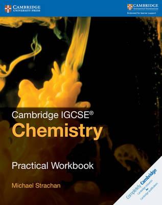 Cambridge IGCSE (R) Chemistry Practical Workbook by Michael Strachan