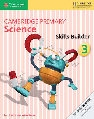Cambridge Primary Science Skills Builder 3 by Jon Board, Alan Cross