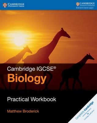 Cambridge IGCSE (R) Biology Practical Workbook by Matthew Broderick