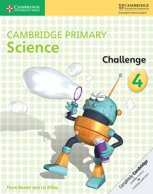 Cambridge Primary Science Challenge 4 by Fiona Baxter, Liz Dilley