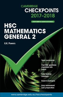 Cambridge Checkpoints HSC Mathematics General 2 2017-18 by G. K. Powers