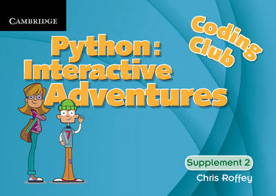 Coding Club Python: Interactive Adventures Supplement 2 by Chris Roffey