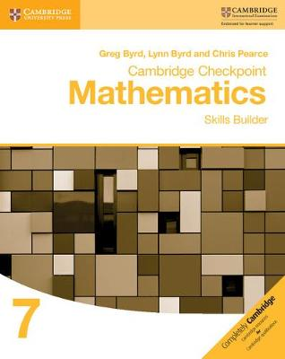 Cambridge Checkpoint Mathematics Skills Builder Workbook 7 by Greg Byrd, Lynn Byrd, Chris Pearce