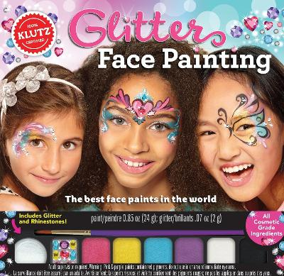 Glitter Face Painting by Editors of Klutz