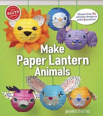 Paper Lantern Animals by Editors of Klutz