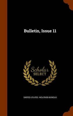 Bulletin, Issue 11 by United States Weather Bureau