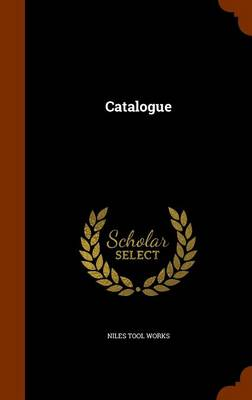 Catalogue by Niles Tool Works