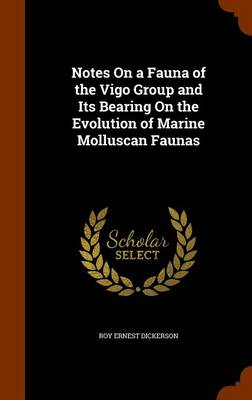 Notes on a Fauna of the Vigo Group and Its Bearing on the Evolution of Marine Molluscan Faunas by Roy Ernest Dickerson