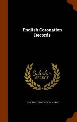 English Coronation Records by L G Wickham B 1877 Legg