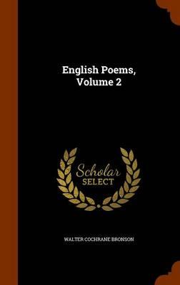 English Poems, Volume 2 by Walter Cochrane Bronson