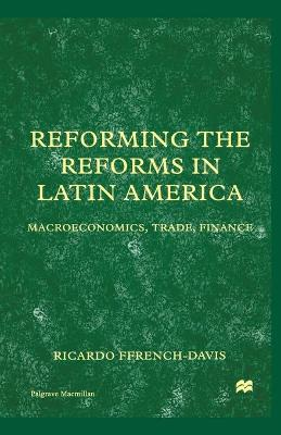 Reforming the Reforms in Latin America Macroeconomics, Trade, Finance by Na Na
