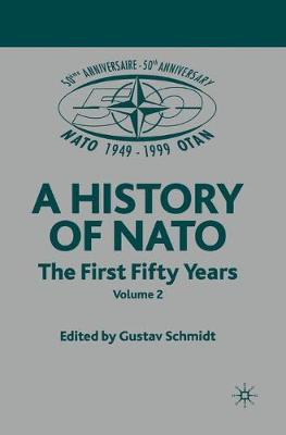 NATO (Not for Individual Sale) Volume 3: The First Fifty Years by G. Schmidt