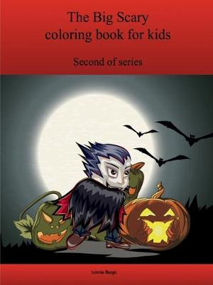 The Second Big Scary Coloring Book for Kids by Lonnie Bargo