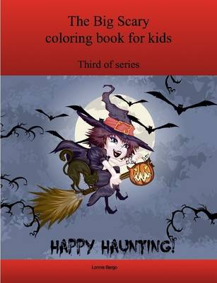 The Third Big Scary Coloring Book for Kids by Lonnie Bargo