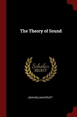 The Theory of Sound by John William Strutt