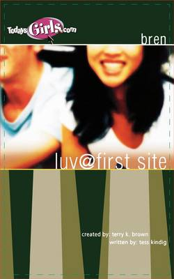 Luv at First Site (Today's Girls Series) by Tess Kindig